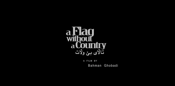A Flag Without a Country (2015) by Bahman Ghobadi